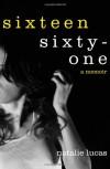 Sixteen, Sixty-One - Natalie Lucas