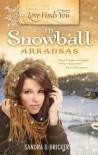 Love Finds You in Snowball, Arkansas - Sandra D. Bricker