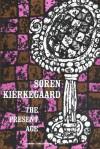The Present Age - Søren Kierkegaard, Alexander Dru