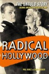 Radical Hollywood: The Untold Story Behind America's Favorite Movies - David Wagner;Paul Buhle