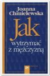 Jak wytrzymać z mężczyzną - Joanna Chmielewska