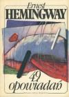 49 opowiadań - Ernest Hemingway