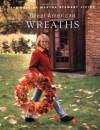 Great American Wreaths - Martha Stewart, William Abranowicz, Hannah Milman