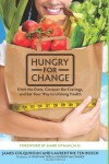 Hungry for Change: Ditch the Diets, Conquer the Cravings, and Eat Your Way to Lifelong Health - James Colquhoun, Laurentine ten Bosch