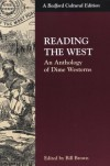 Reading the West: An Anthology of Dime Westerns(Bedford Cultural Editions) - Bill Brown