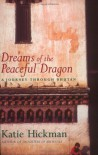 Dreams of the Peaceful Dragon: A Journey Through Bhutan - Katie Hickman