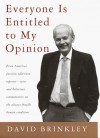Everyone Is Entitled to My Opinion - David Brinkley