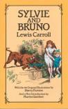 Sylvie and Bruno - Lewis Carroll, Harry Furniss, Martin Gardner