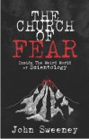 The Church of Fear: Inside the Weird World of Scientology - John Sweeney