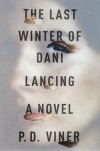 The Last Winter of Dani Lancing - P.D. Viner