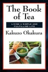 The Book of Tea - Kakuzō Okakura