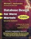 Database Design for Mere Mortals: A Hands-On Guide to Relational Database Design - Michael J. Hernandez, Ken Getz
