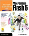 How to Do Everything with Macromedia Flash 5 - Bonnie Blake