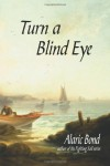 Turn a Blind Eye - Alaric Bond