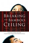 Breaking the Bamboo Ceiling: Career Strategies for Asians - Jane Hyun