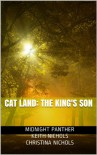 Cat Land: The King's Son - Keith  Nichols
