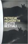 Delitti bestiali - Patricia Highsmith, Doretta Gelmini