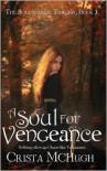 A Soul For Vengeance - Crista McHugh