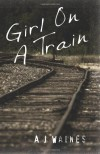 Girl on a Train - A.J. Waines