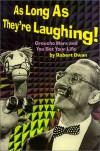 As Long As They're Laughing : Groucho Marx and You Bet Your Life - Robert Dwan