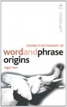 Cassell's Dictionary Of Word And Phrase Origins - Nigel Rees