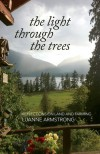 The Light Through the Trees: Reflections on Land and Farming - Luanne Armstrong