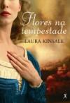 Flores na Tempestade (Capa Mole) - Laura Kinsale, Maria João Freire de Andrade