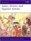 Aztec, Mixtec And Zapotec Armies - John Pohl, Angus McBride