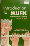 Introduction To Music: A Guide To Good Listening - Hugh M. Miller