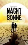 NACHTSONNE - Der Weg des Widerstands (Die Nachtsonne Chroniken) - Laura Newman