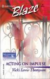 Acting On Impulse (Midnight Fantasies) (Harlequin Blaze) - Vicki Lewis Thompson