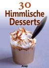 30 Himmlische Desserts (German Edition) - Sylvie Aït-Ali