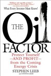 The Oil Factor: Protect Yourself and Profit from the Coming EnergyCrisis - Stephen Leeb, Donna Leeb