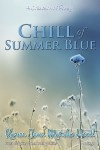 Chill Of Summer Blue - A Collection Of Poetry Seasons of Poetry Series Book 2 - Karen Jean Matsko Hood
