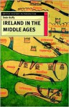 Ireland in the Middle Ages - Seán Duffy