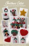 Christmas Cuties Amigurumi Crochet Pattern (Chrismas Ornaments) - Sayjai, Sayjai Thawornsupacharoen