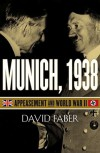 Munich, 1938: Appeasement and World War II - David Faber