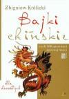 Bajki chińskie czyli 108 opowieści dziwnej treści (dla dorosłych) - Zbigniew Królicki