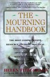 The Mourning Handbook: The Most Comprehensive Resource Offering Practical and Compassionate Advice on Coping with All Aspects of Death and Dying - Helen Fitzgerald
