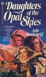Daughters of the Opal Skies - Aola Vandergriff