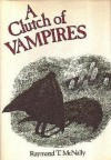 A Clutch of Vampires: These Being Among the Best from History & Literature - Raymond T. McNally