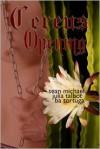 Cereus: Opening - Sean Michael, Julia Talbot, B.A. Tortuga