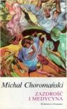 Zazdrość i medycyna - Michał Choromański