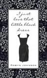 I Just Love That Little Black Dress - Robyn Johnson