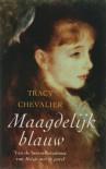 Maagdelijk Blauw - Tracy Chevalier