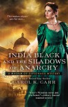 India Black and the Shadows of Anarchy (Madam of Espionage Mystery #3) - Carol K. Carr