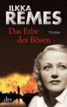 Das Erbe des Bösen: Thriller - Ilkka Remes