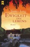 Ewigkeit des Lebens. - James Long