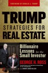 Trump Strategies for Real Estate: Billionaire Lessons for the Small Investor - George H. Ross, Andrew James McLean, Donald Trump