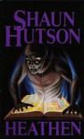 Heathen - Shaun Hutson